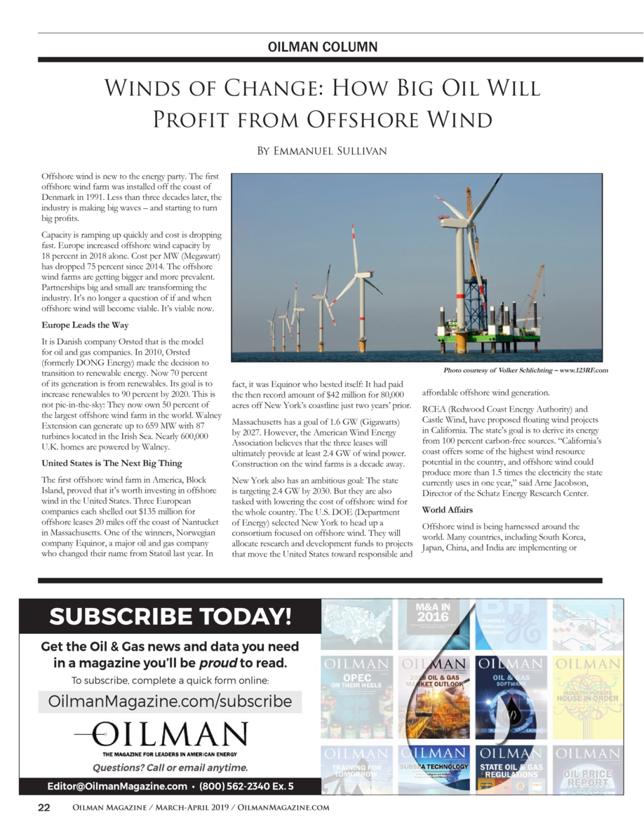 OILMAN COLUMN  Winds of Change  How Big Oil Will Profit from Offshore Wind By Emmanuel Sullivan Offshore wind is new to th...