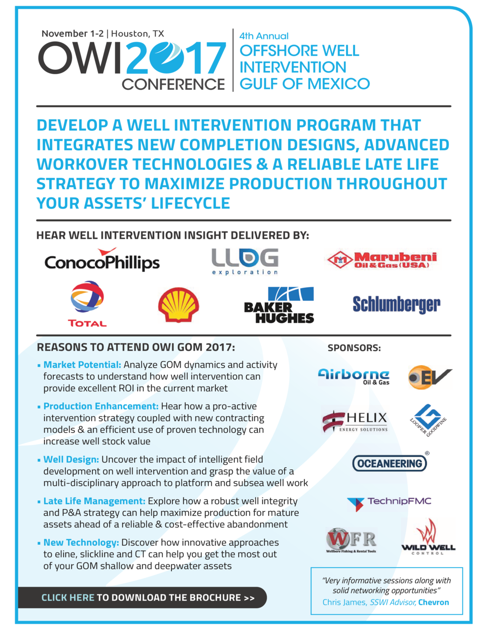 November 1-2   Houston, TX  OWI  7  4th Annual  OFFSHORE WELL INTERVENTION CONFERENCE GULF OF MEXICO  DEVELOP A WELL INTER...